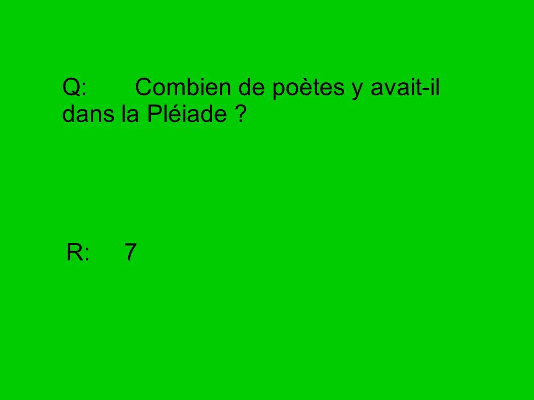 Q: Combien de poètes y avait-il dans la Pléiade