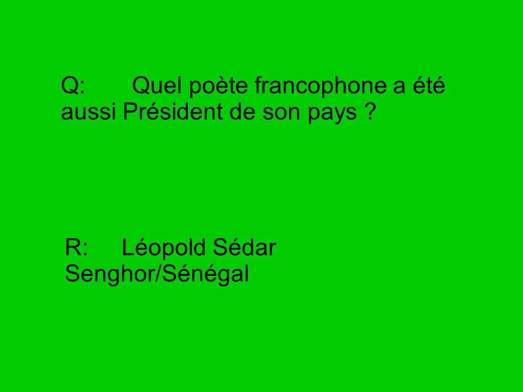 Q: Quel poète francophone a été aussi Président de son pays