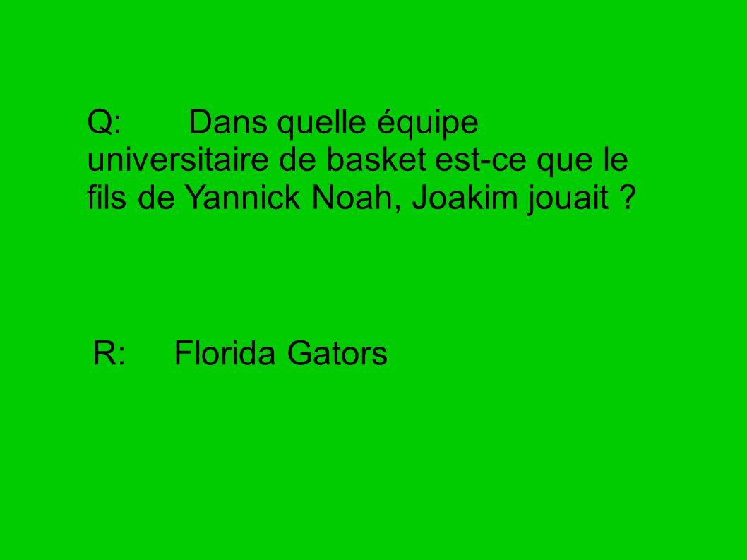 Q: Dans quelle équipe universitaire de basket est-ce que le fils de Yannick Noah, Joakim jouait