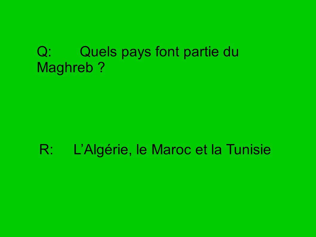 Q: Quels pays font partie du Maghreb