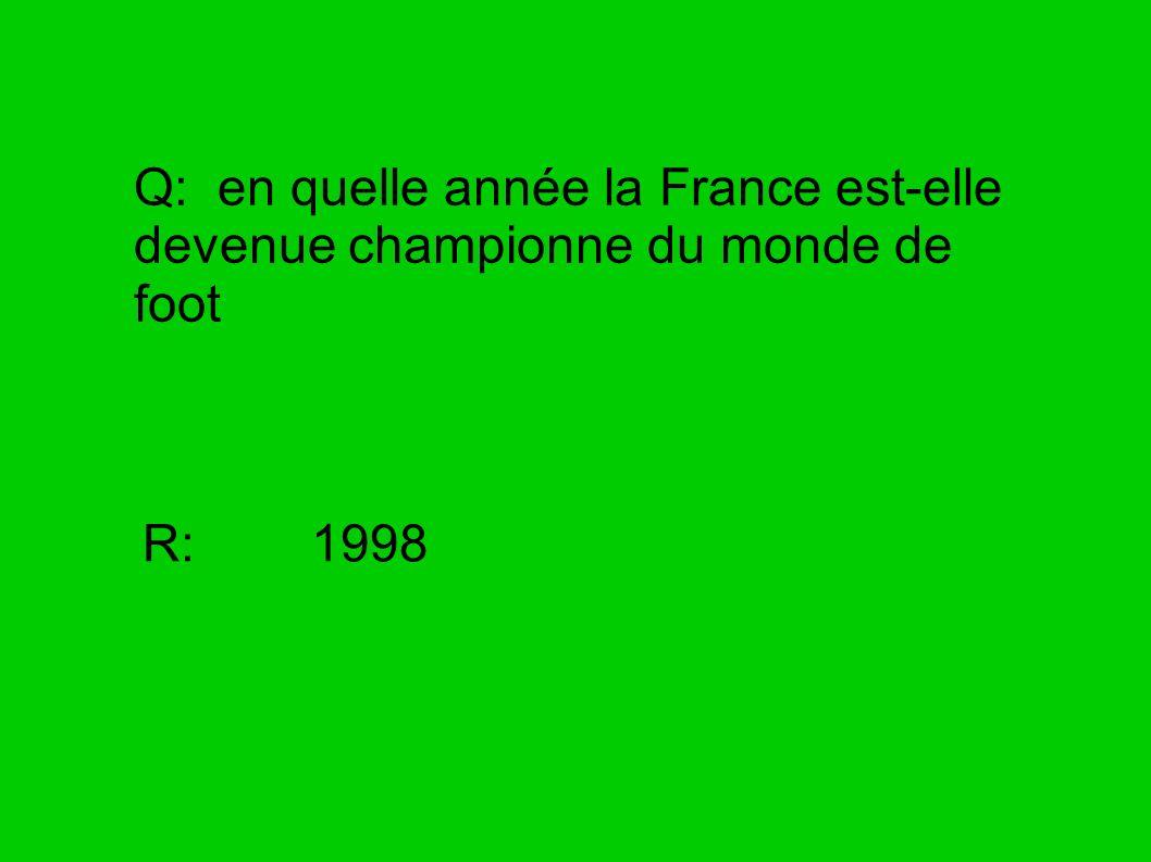 Q: en quelle année la France est-elle devenue championne du monde de foot