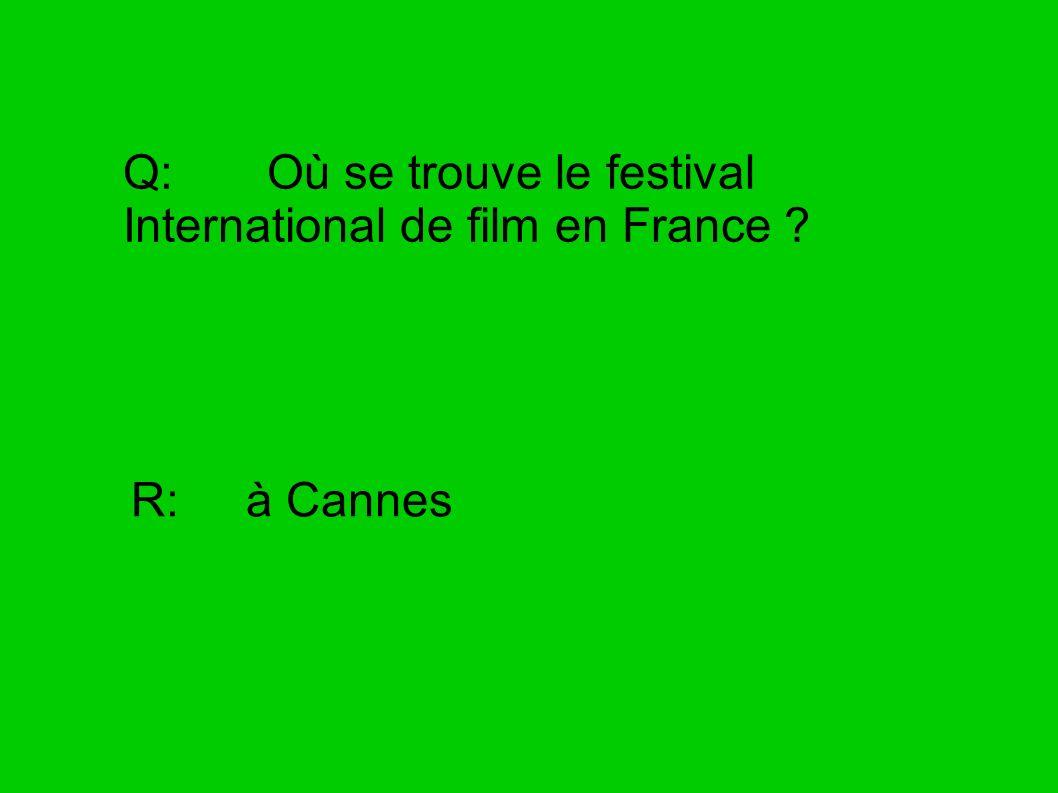 Q: Où se trouve le festival International de film en France