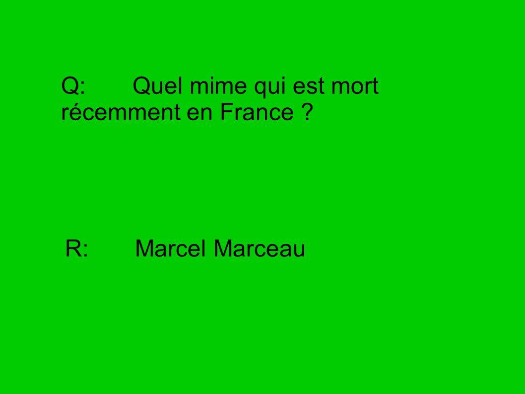 Q: Quel mime qui est mort récemment en France