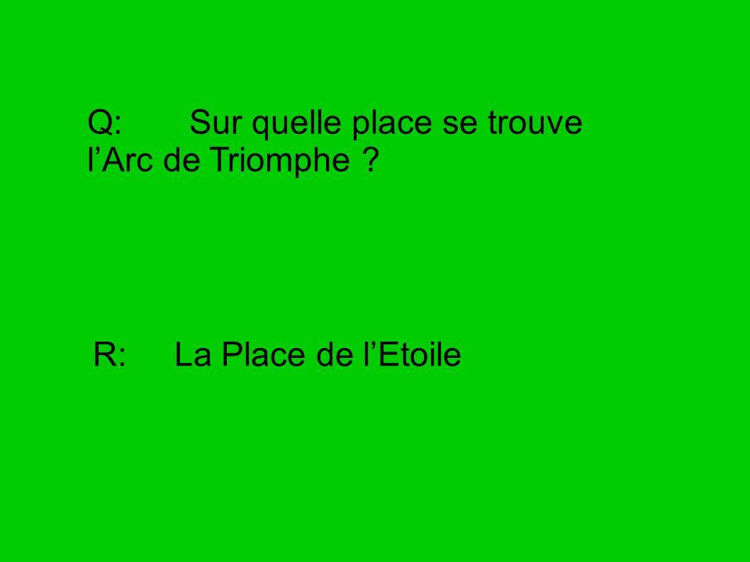 Q: Sur quelle place se trouve l'Arc de Triomphe