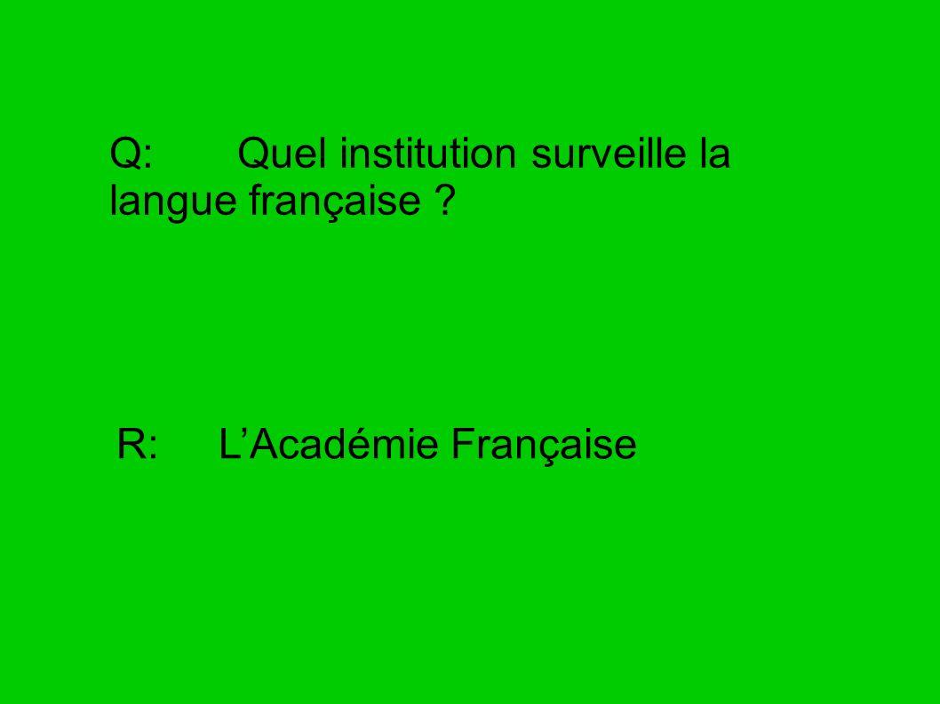 Q: Quel institution surveille la langue française