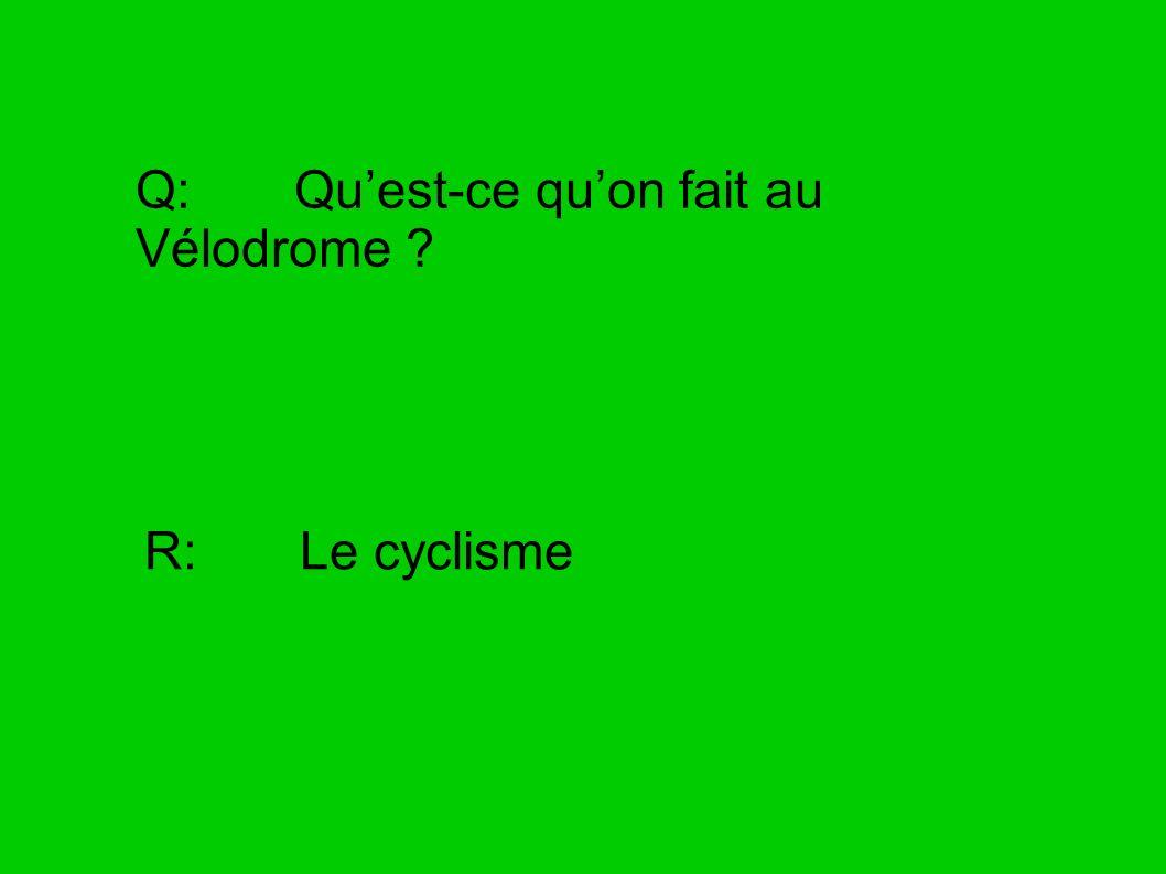 Q: Qu'est-ce qu'on fait au Vélodrome