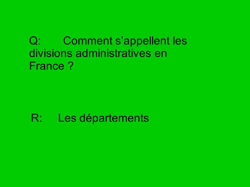 Q: Comment s'appellent les divisions administratives en France