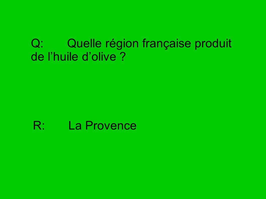 Q: Quelle région française produit de l'huile d'olive