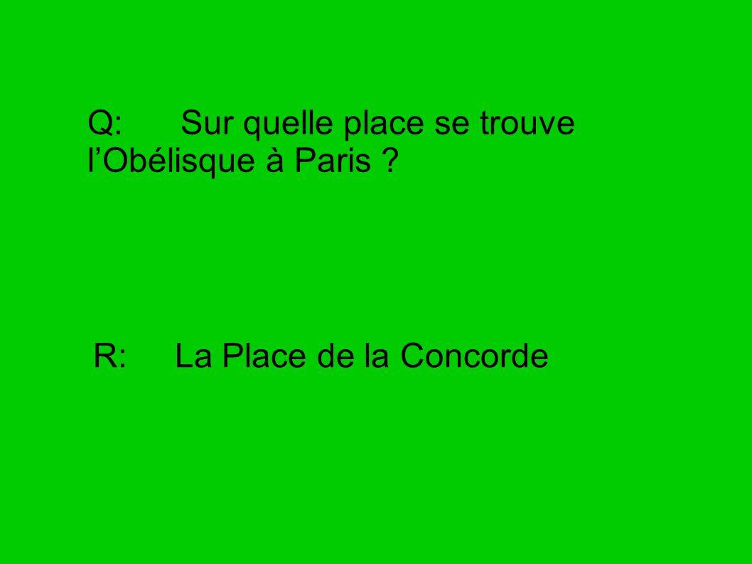 Q: Sur quelle place se trouve l'Obélisque à Paris