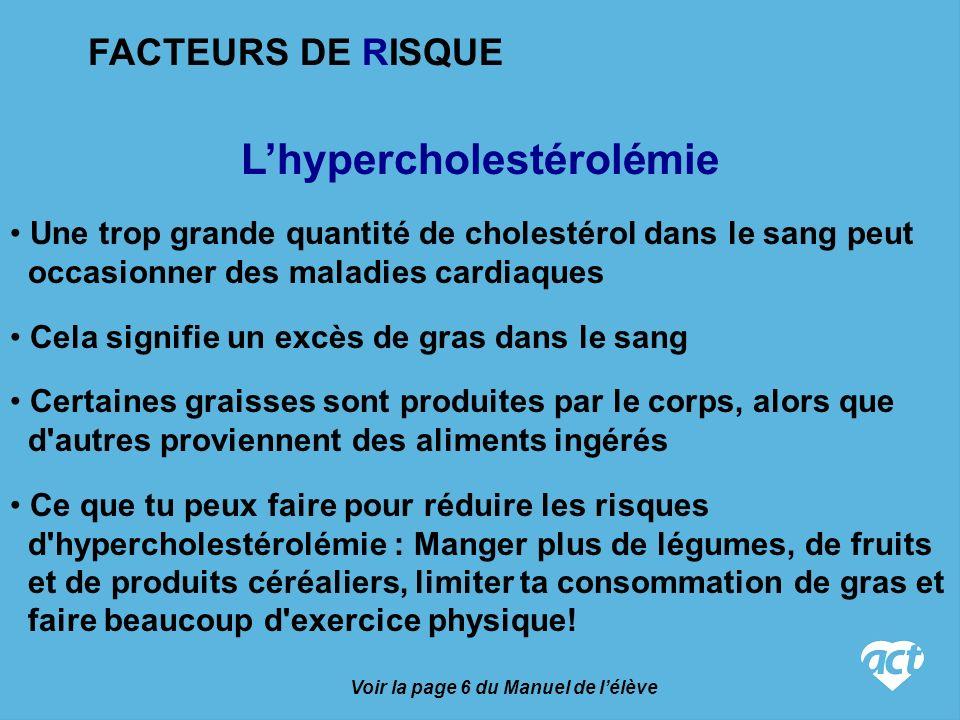L'hypercholestérolémie Voir la page 6 du Manuel de l'élève