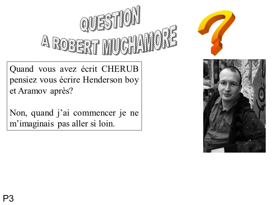 QUESTION A ROBERT MUCHAMORE Z A R