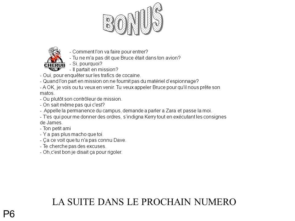 BONUS LA SUITE DANS LE PROCHAIN NUMERO P6