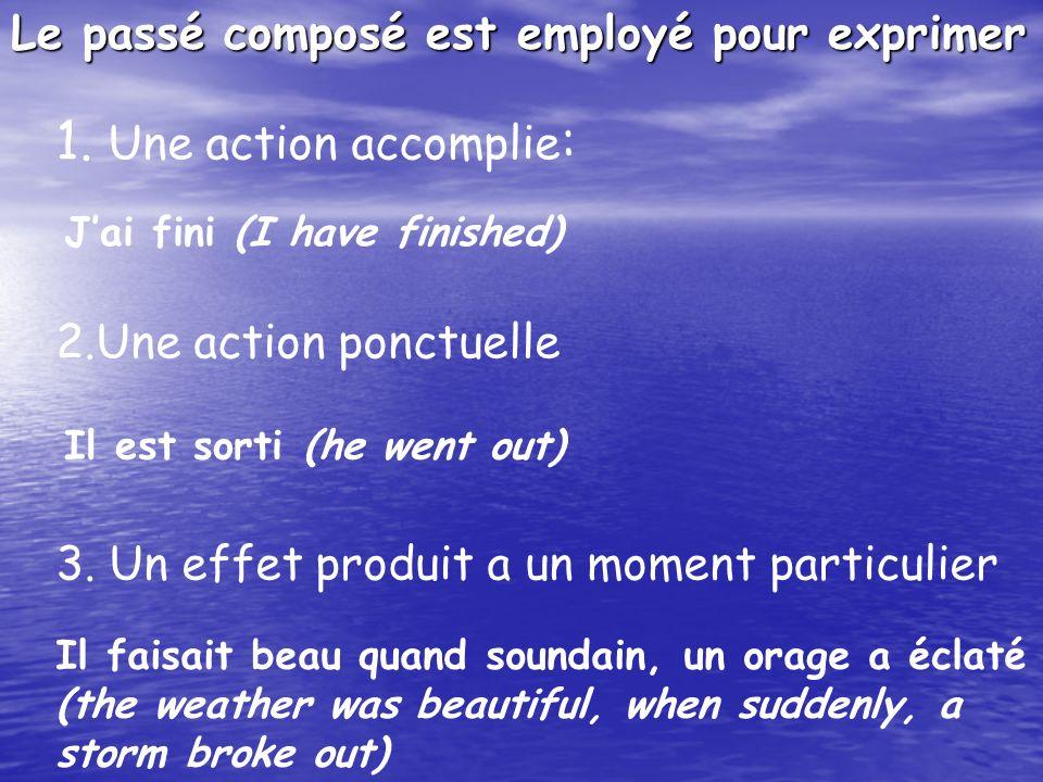 1. Une action accomplie: Le passé composé est employé pour exprimer