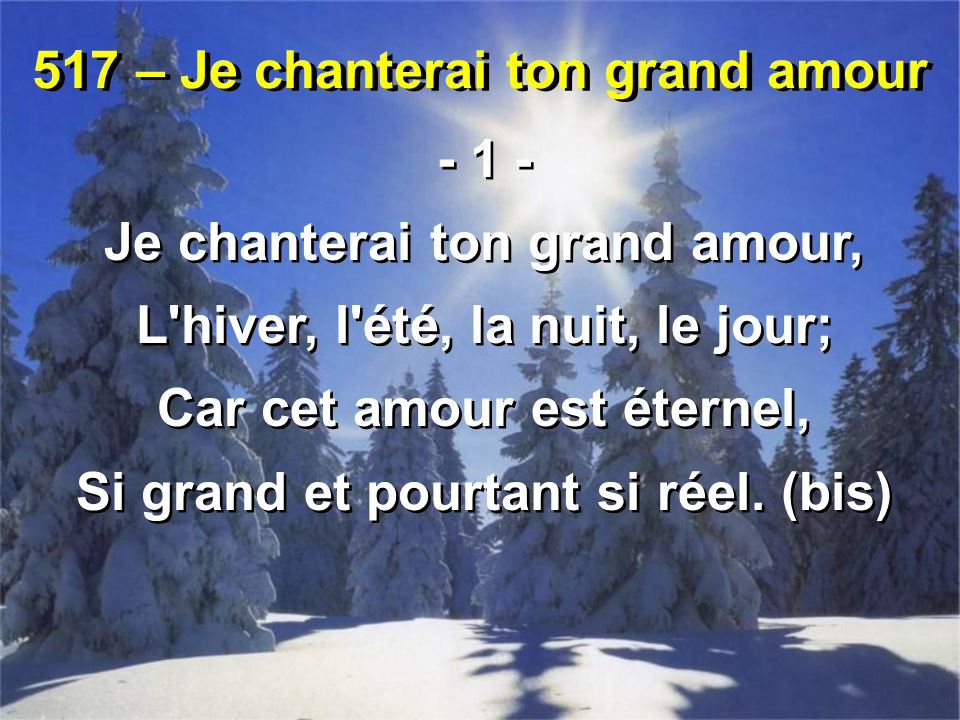 517 – Je chanterai ton grand amour