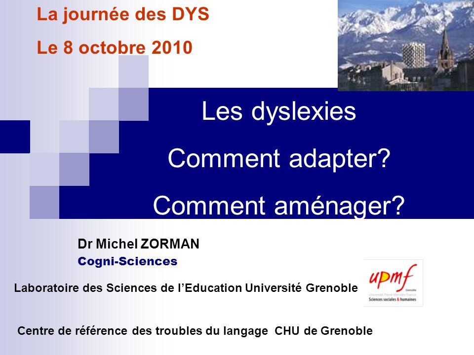 Les dyslexies Comment adapter Comment aménager La journée des DYS