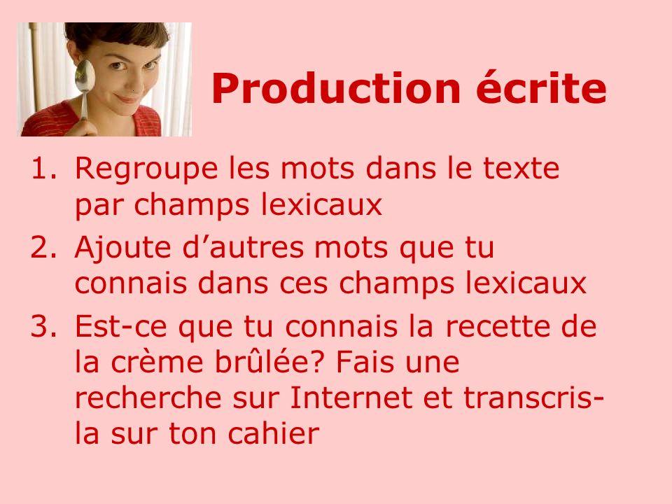 Production écrite Regroupe les mots dans le texte par champs lexicaux