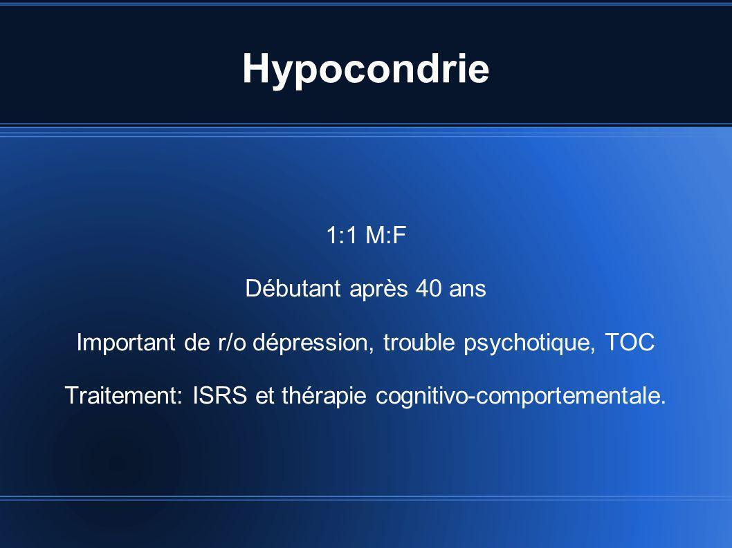 Hypocondrie 1:1 M:F Débutant après 40 ans