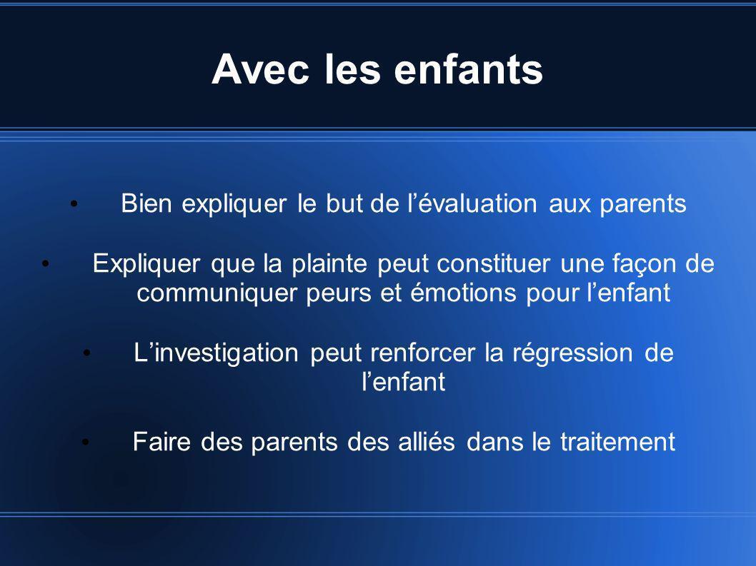 Avec les enfants Bien expliquer le but de l'évaluation aux parents