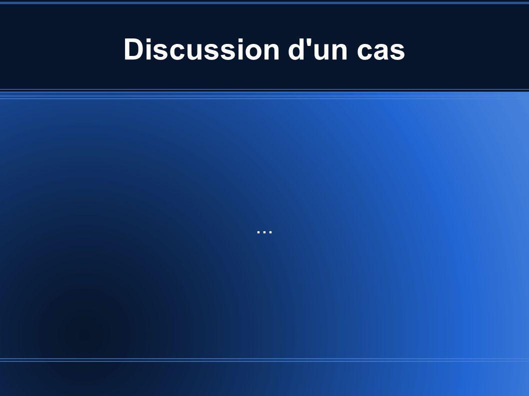 Discussion d un cas ...