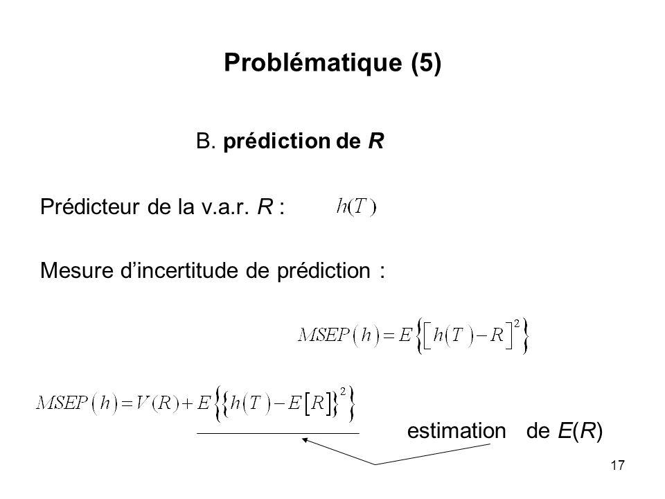 B. prédiction de R Problématique (5) Prédicteur de la v.a.r. R :