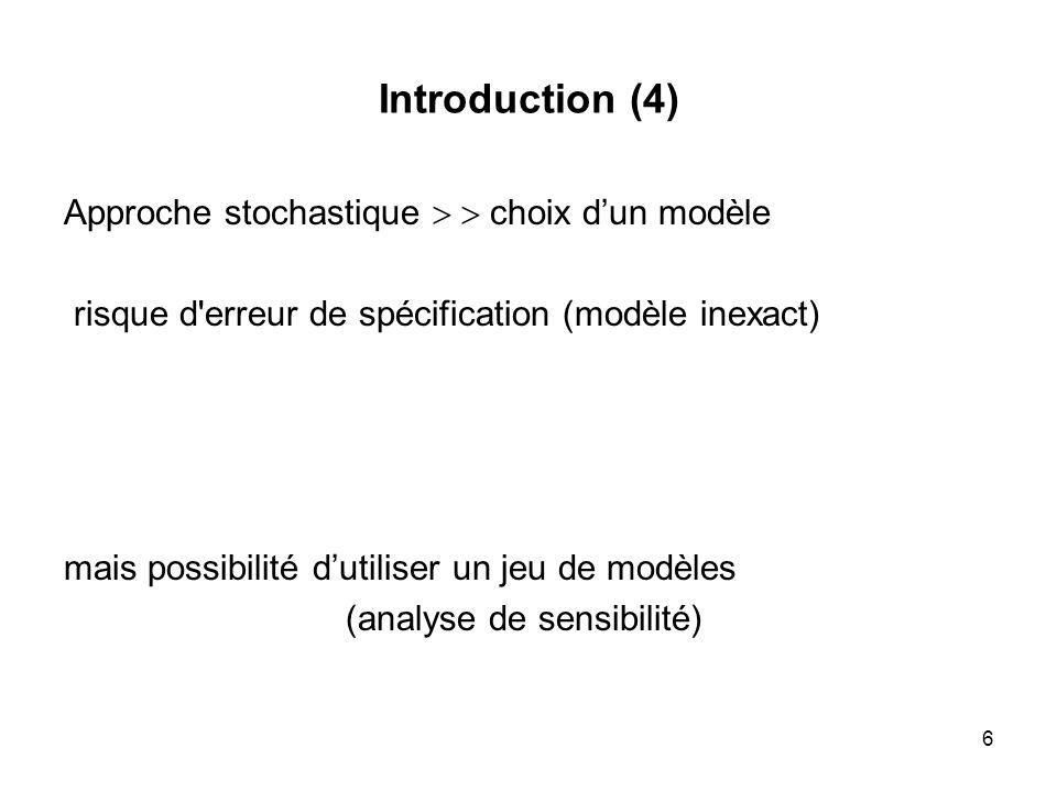 Introduction (4) Approche stochastique   choix d'un modèle
