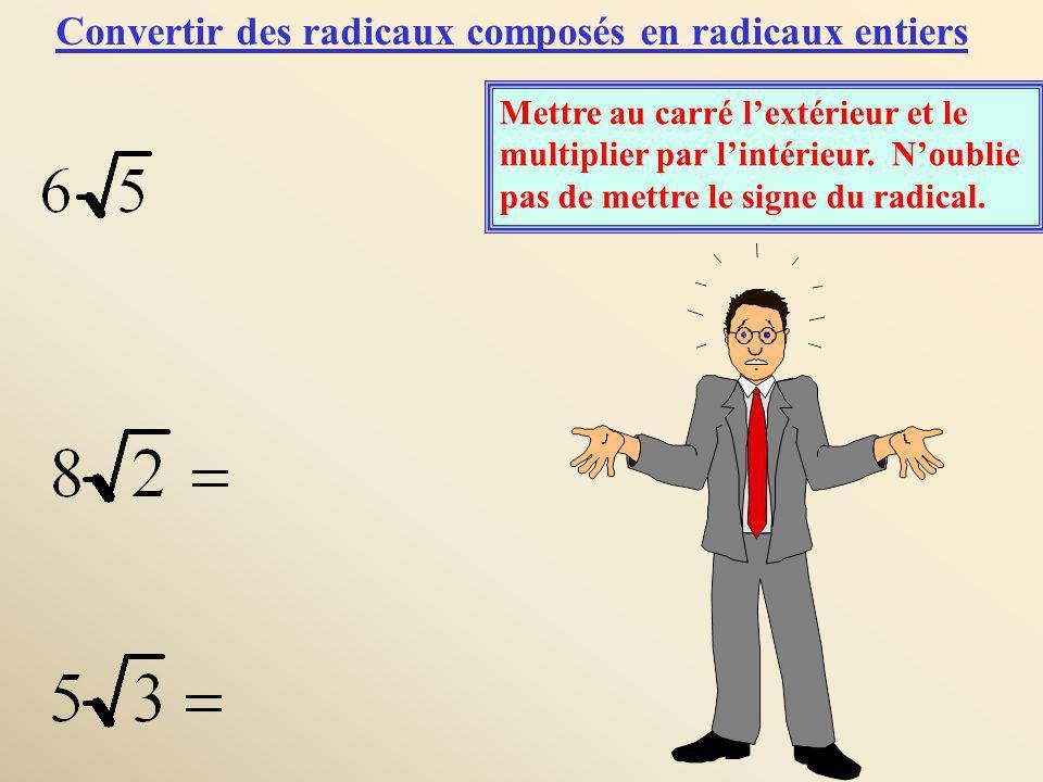 Convertir des radicaux composés en radicaux entiers