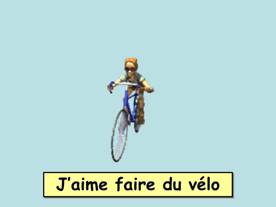 J'aime faire du vélo
