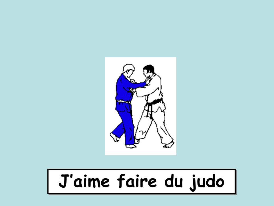 J'aime faire du judo