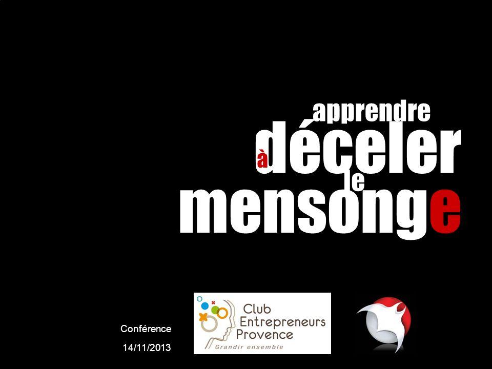 apprendre déceler à le mensonge Conférence 14/11/2013