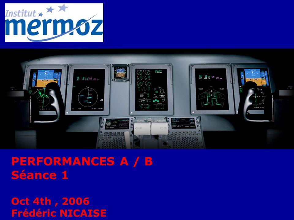PERFORMANCES A / B Séance 1 Oct 4th , 2006 Frédéric NICAISE
