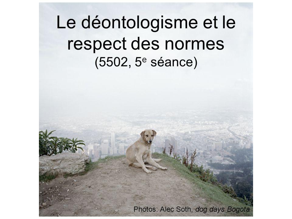 Le déontologisme et le respect des normes (5502, 5e séance)