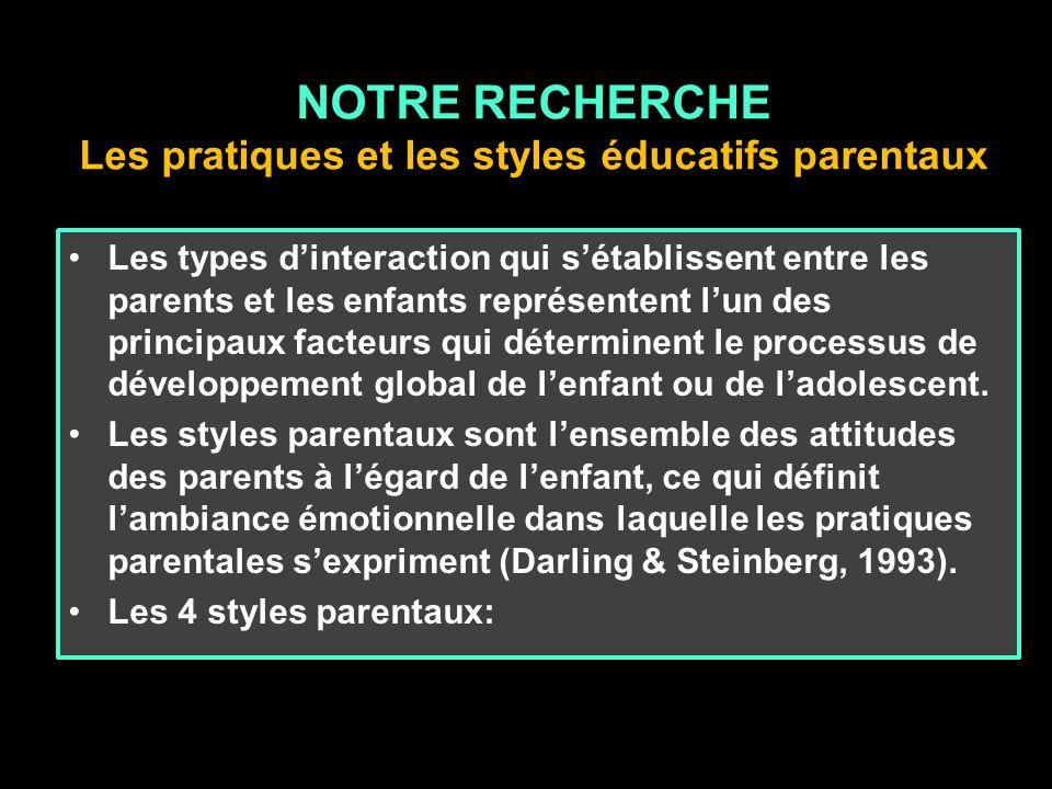 NOTRE RECHERCHE Les pratiques et les styles éducatifs parentaux