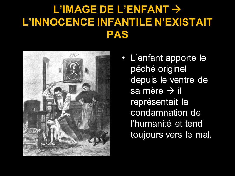 L'IMAGE DE L'ENFANT  L'INNOCENCE INFANTILE N'EXISTAIT PAS