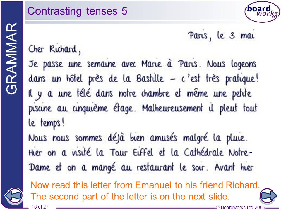 Contrasting tenses 5 Now read this letter from Emanuel to his friend Richard.