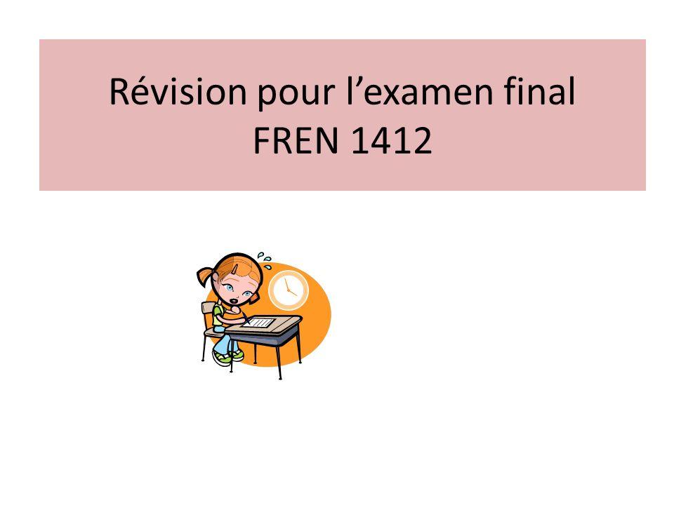 Révision pour l'examen final FREN 1412