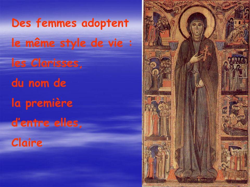 Des femmes adoptent le même style de vie : les Clarisses, du nom de. la première. d'entre elles,