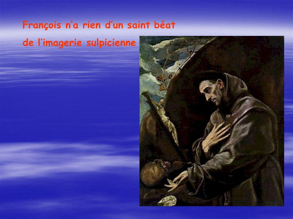 François n'a rien d'un saint béat