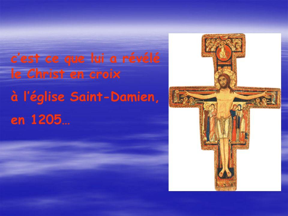 c'est ce que lui a révélé le Christ en croix