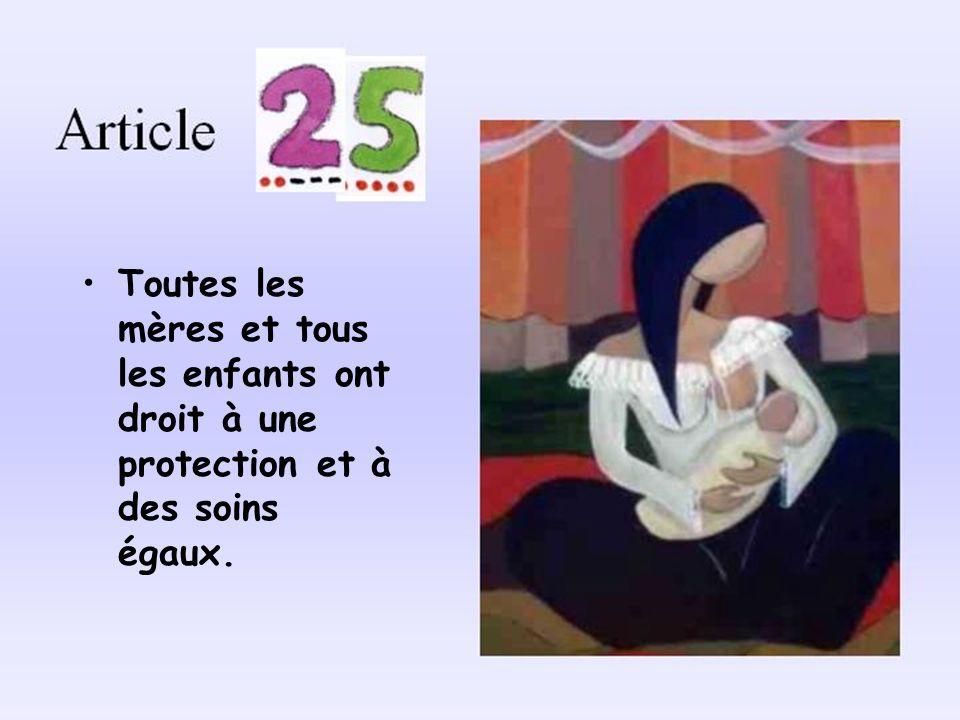 Toutes les mères et tous les enfants ont droit à une protection et à des soins égaux.
