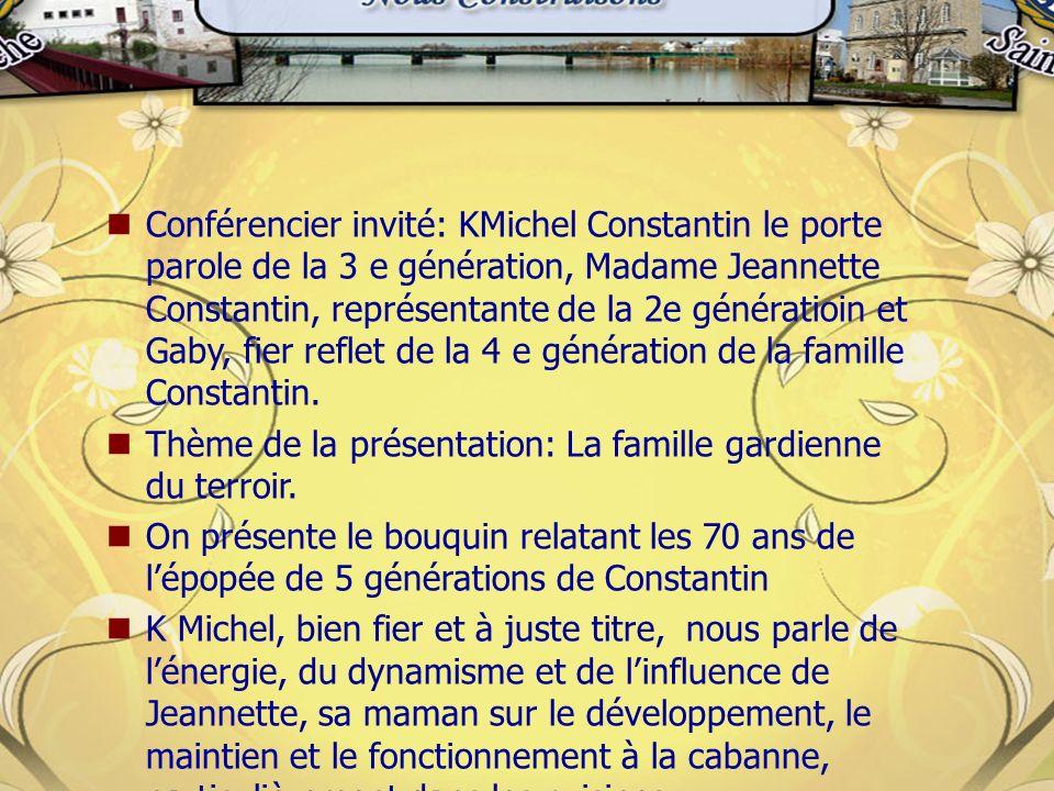 Conférencier invité: KMichel Constantin le porte parole de la 3 e génération, Madame Jeannette Constantin, représentante de la 2e génératioin et Gaby, fier reflet de la 4 e génération de la famille Constantin.