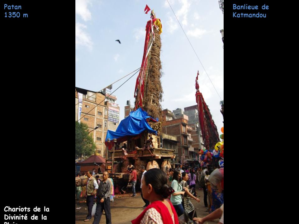 Patan 1350 m Banlieue de Katmandou Chariots de la Divinité de la Pluie
