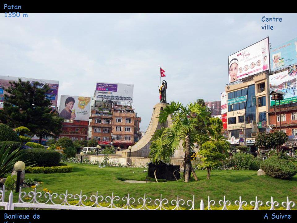 Patan 1350 m Centre ville Banlieue de Katmandou A Suivre …