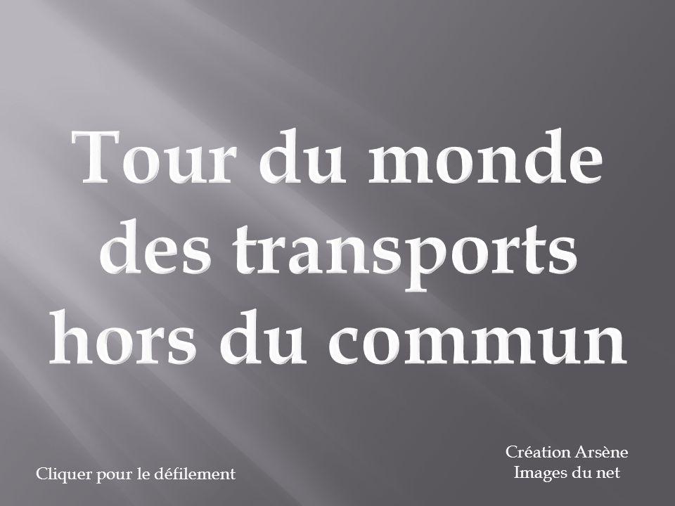 Tour du monde des transports hors du commun