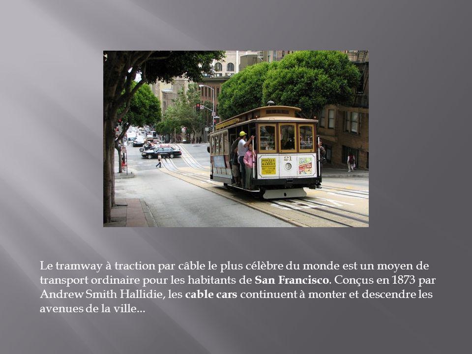 Le tramway à traction par câble le plus célèbre du monde est un moyen de transport ordinaire pour les habitants de San Francisco.
