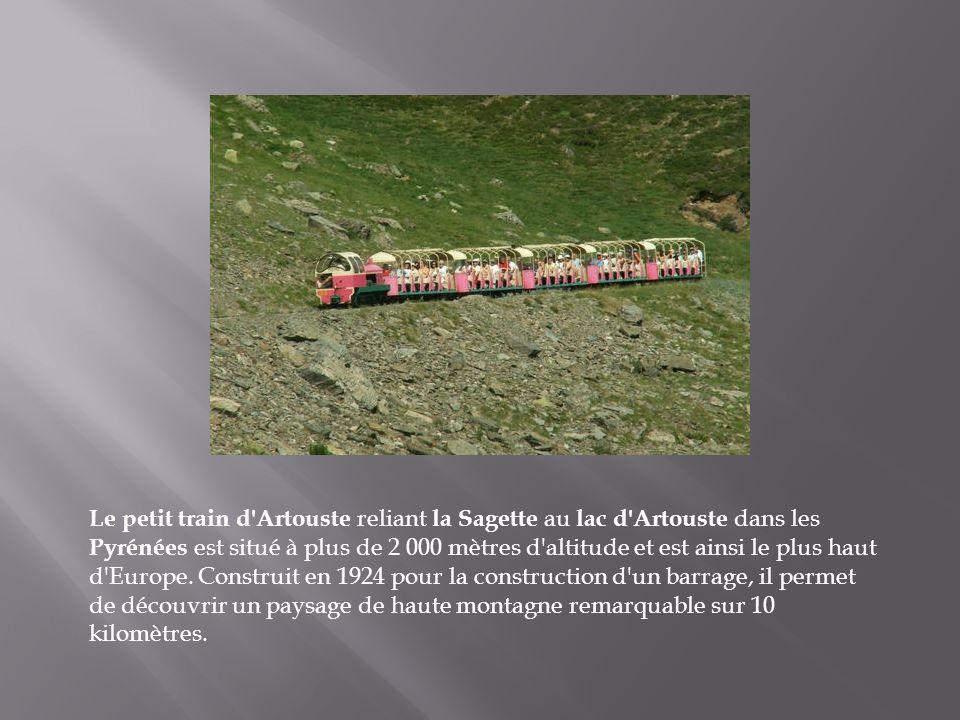 Le petit train d Artouste reliant la Sagette au lac d Artouste dans les Pyrénées est situé à plus de 2 000 mètres d altitude et est ainsi le plus haut d Europe.