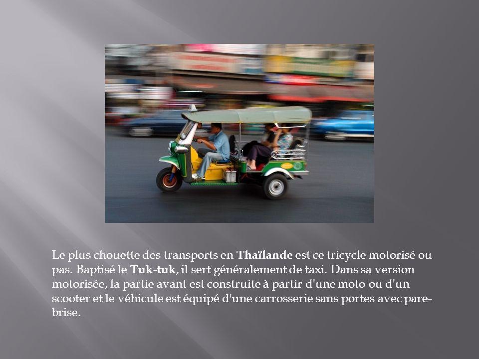 Le plus chouette des transports en Thaïlande est ce tricycle motorisé ou pas.