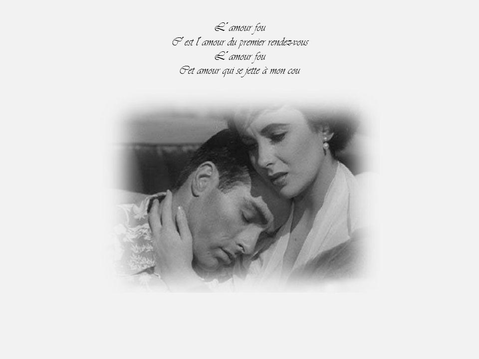 C´est l´amour du premier rendez-vous Cet amour qui se jette à mon cou