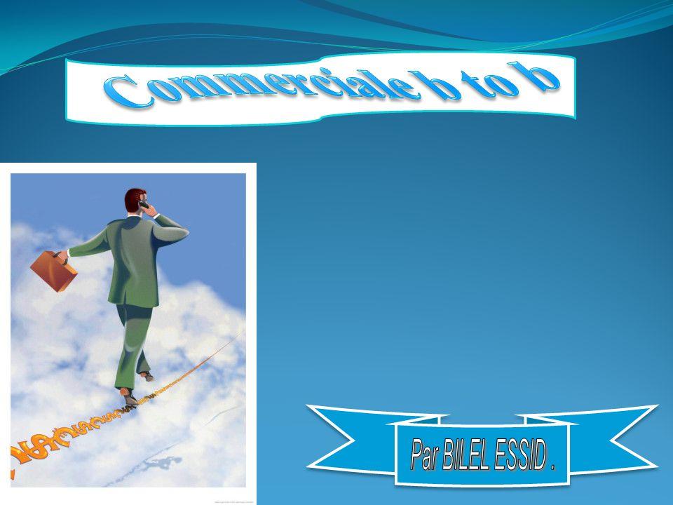 Commerciale b to b Par BILEL ESSID .