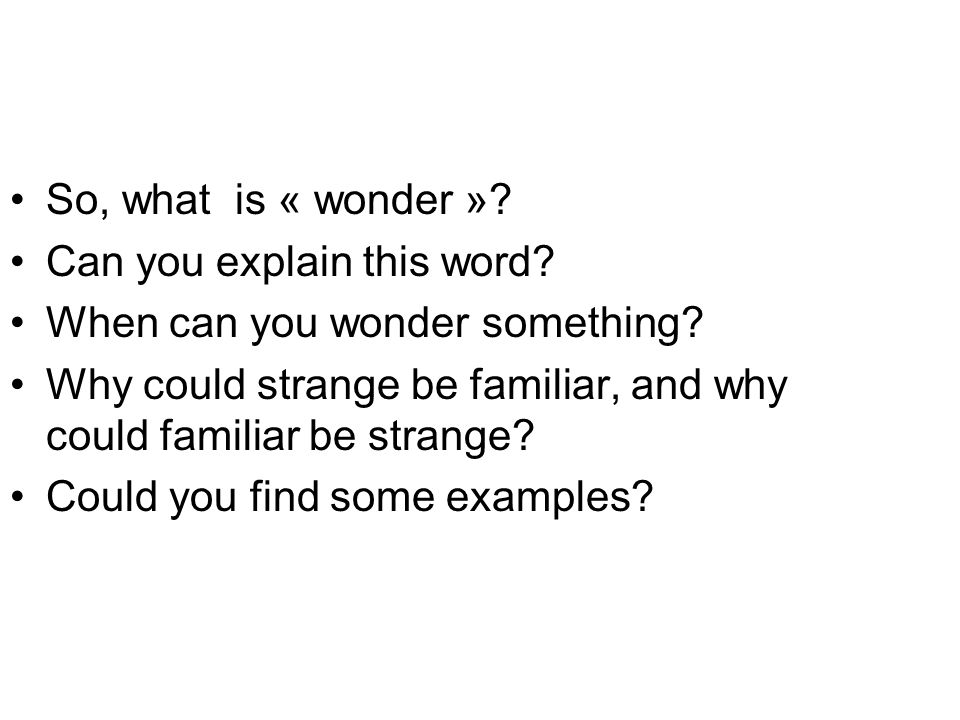 So, what is « wonder » Can you explain this word When can you wonder something
