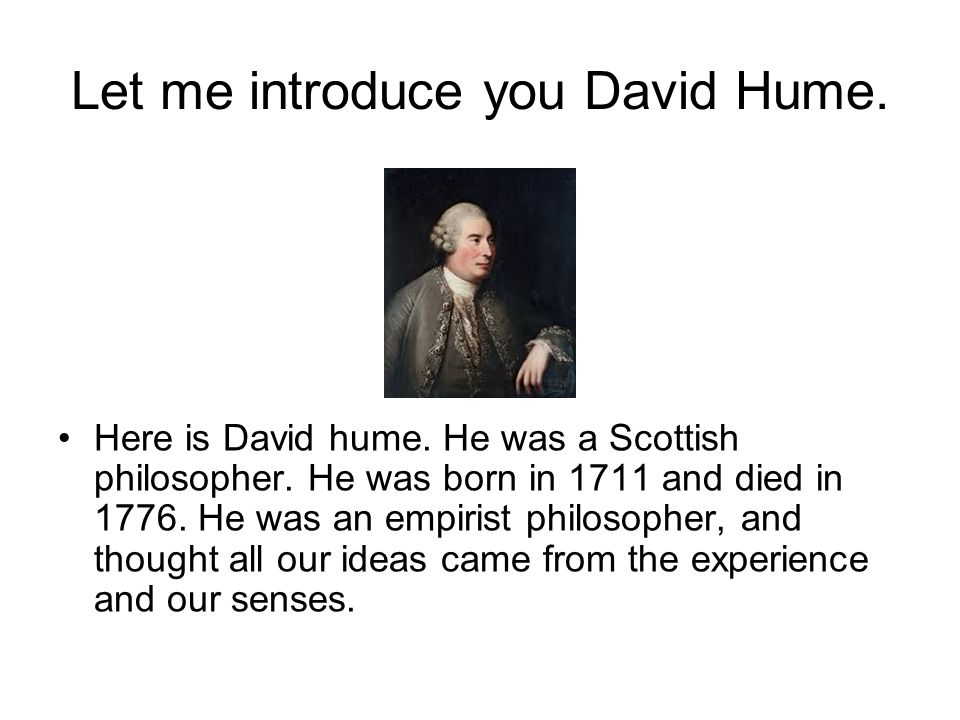 Let me introduce you David Hume.